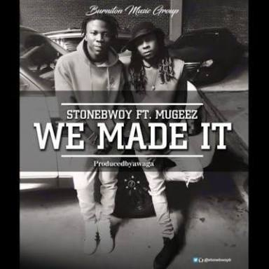StoneBwoy – We Made It Lyrics (ft. Mugeez)