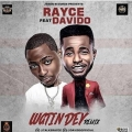 Rayce – Wetin Dey Remix Lyrics (ft. Davido)