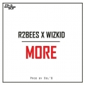 Wizkid x R2bees – More Lyrics
