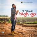 Pepenazi - High Go Lyrics