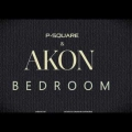 P-Square - Bedroom Lyrics (ft. Akon)
