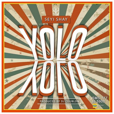 Seyi Shay - Yolo Yolo Lyrics