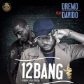 Dremo – 12 Bang Lyrics (ft. Davido)
