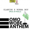 Olamide – Omo Wobe Anthem Lyrics (ft. Burna Boy)