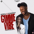 Medikal – Gimme Vibe Lyrics (ft. Stonebwoy)