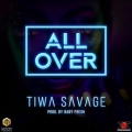 Tiwa Savage – All Over Lyrics