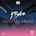 2Baba – Hold My Hand Lyrics