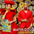 Mafikizolo – Love Potion Lyrics