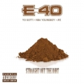 E-40 - Straight Out The Dirt Lyrics (ft. YoungBoy Never Broke Again & Yo Gotti)