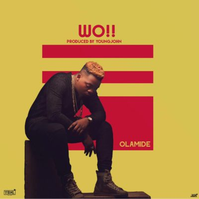 Olamide – Wo!! Lyrics