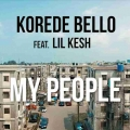 Korede Bello - My People Lyrics (ft. Lil Kesh)