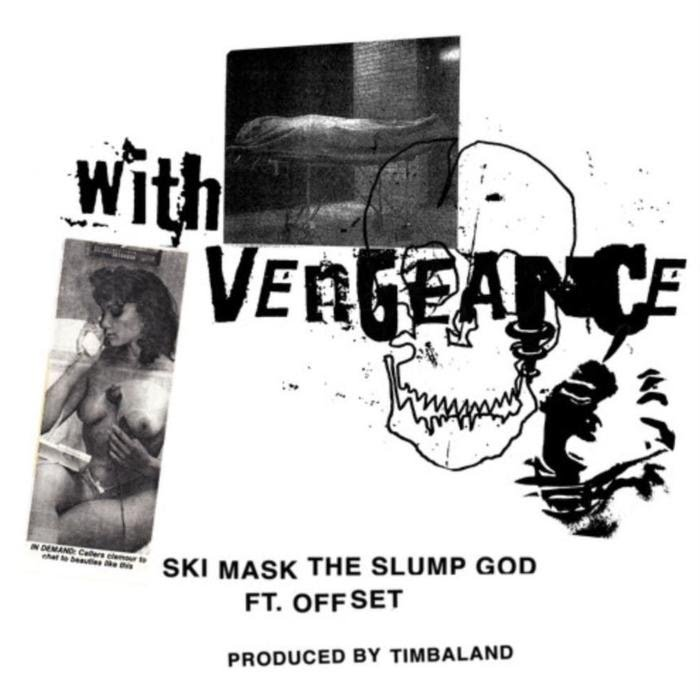 Ski Mask the Slump God - With Vengeance Lyrics (ft. Offset)