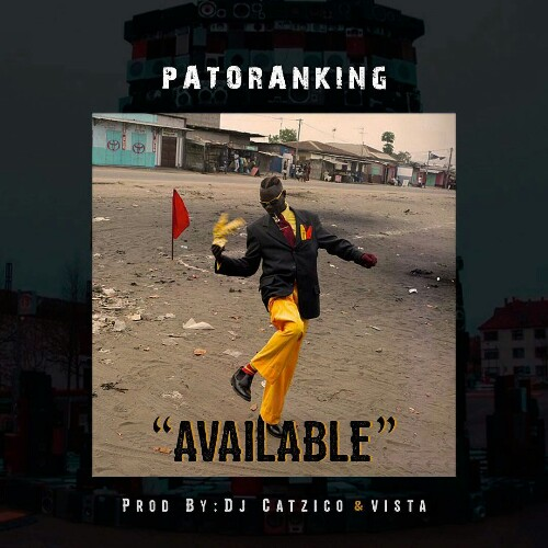 Patoranking - Available Lyrics