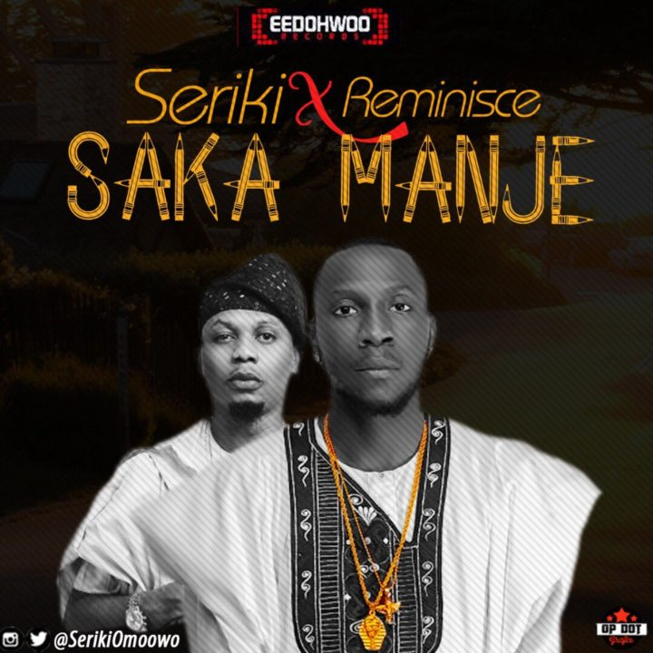 Seriki - Sakamanje Lyrics (ft. Reminisce)