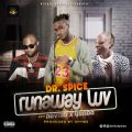 Dr. Spice – Runaway Luv Lyrics (ft. Davido & Yonda)