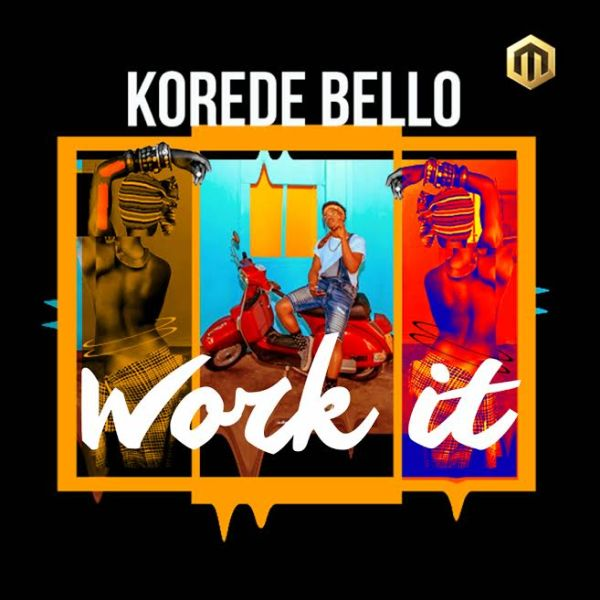 Lyrics: Korede Bello – Work It